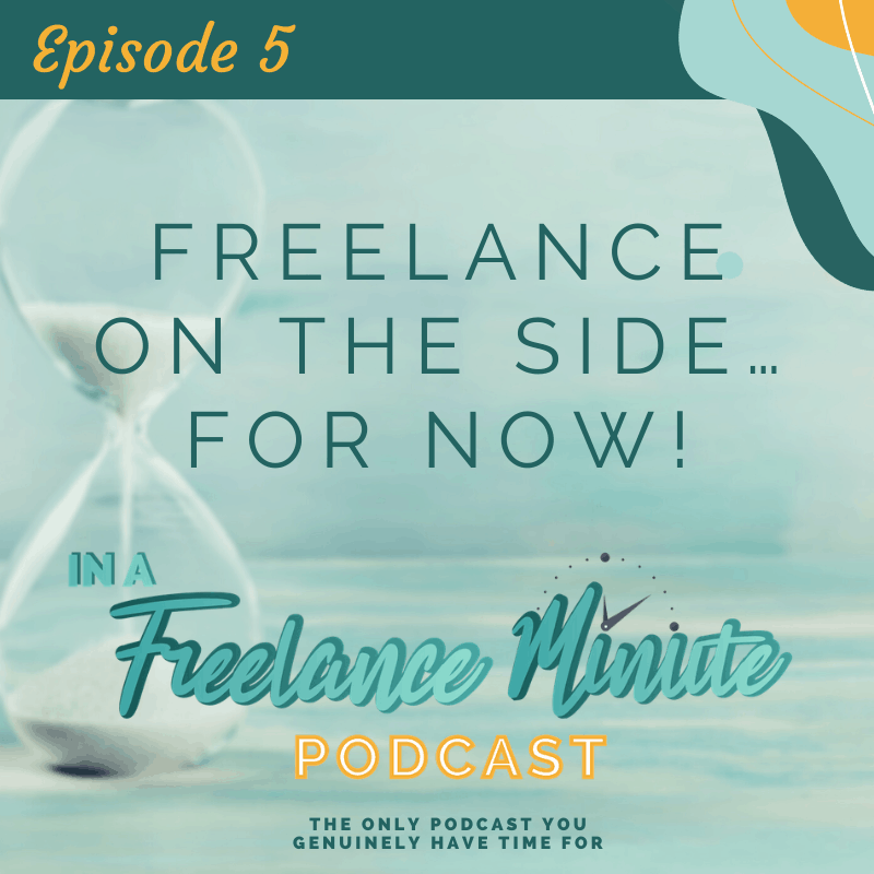 Freelance on the Side... For Now!