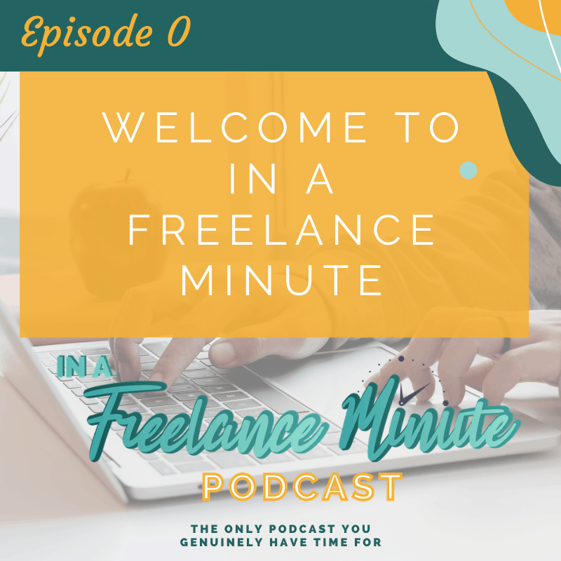 Welcome to in a Freelance Minute
