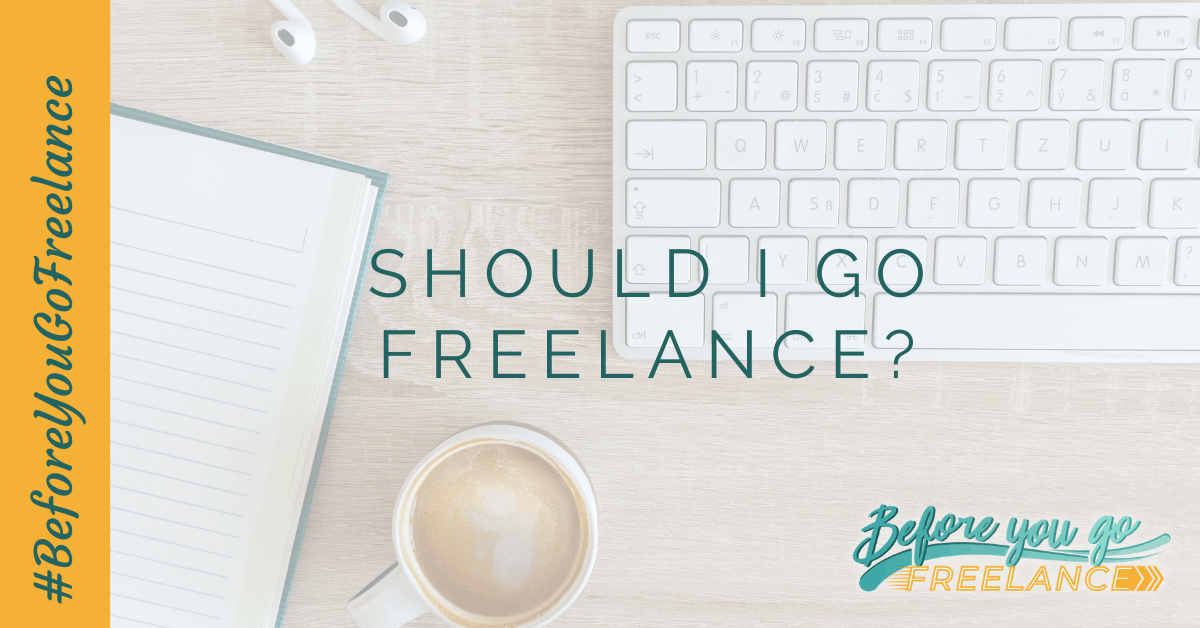 Should I Go Freelance?