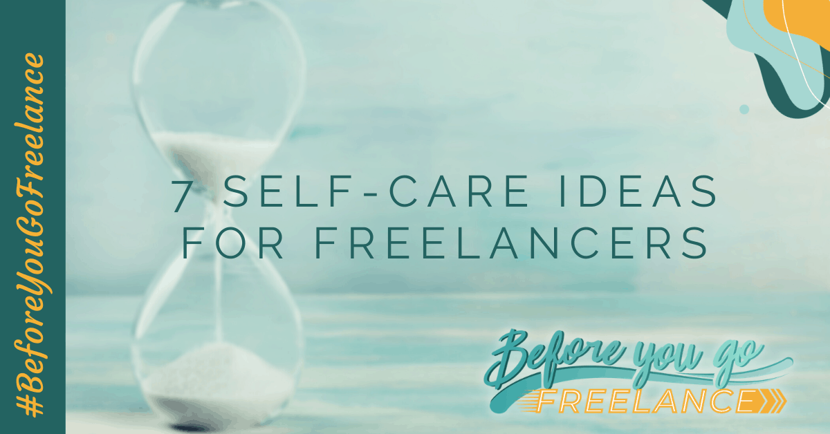 7 Self-Care Ideas for Freelancers