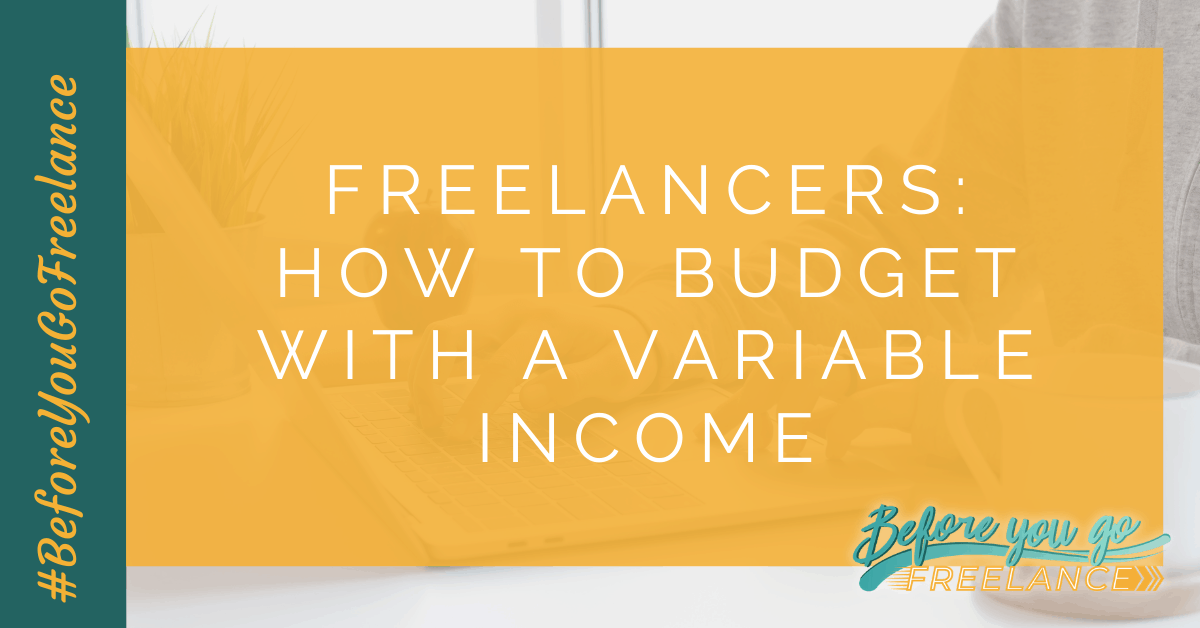 Freelancers: How to Budget with a Variable Income