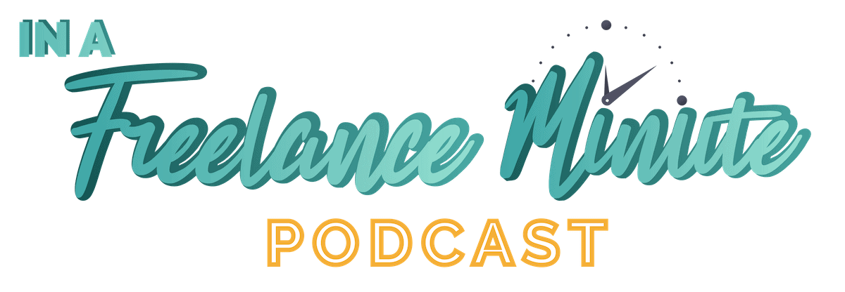 In a Freelance Minute Podcast Logo