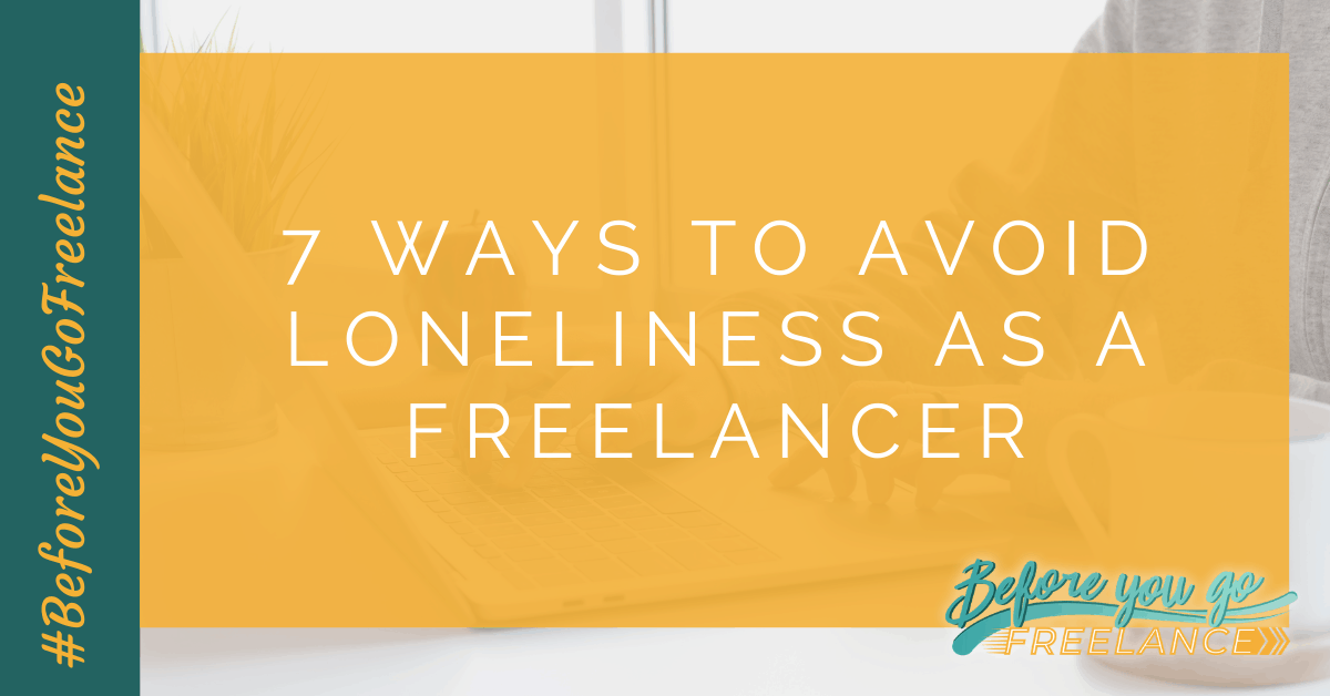 7 Ways to Avoid Loneliness as a Freelancer
