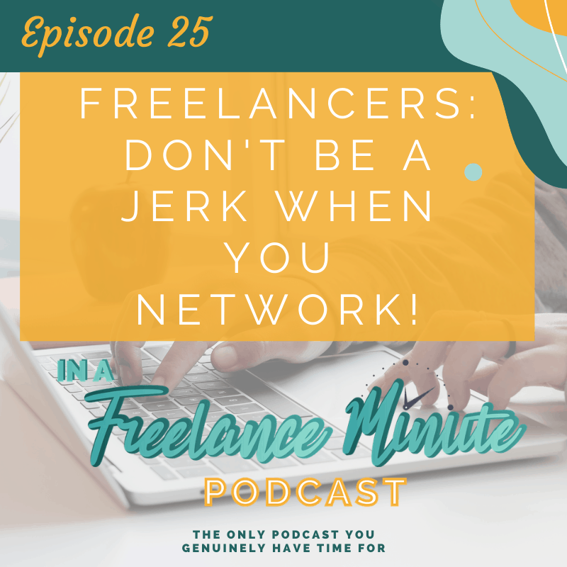 Freelancers: Don't Be a Jerk When You Network