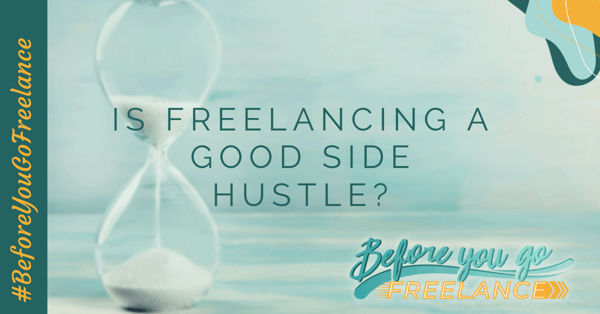 Is Freelancing a Good Side Hustle?