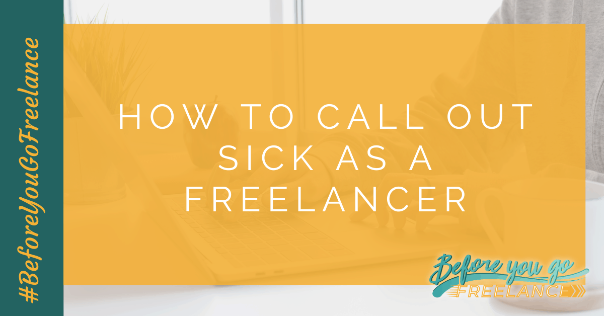 How to Call Out Sick as a Freelancer