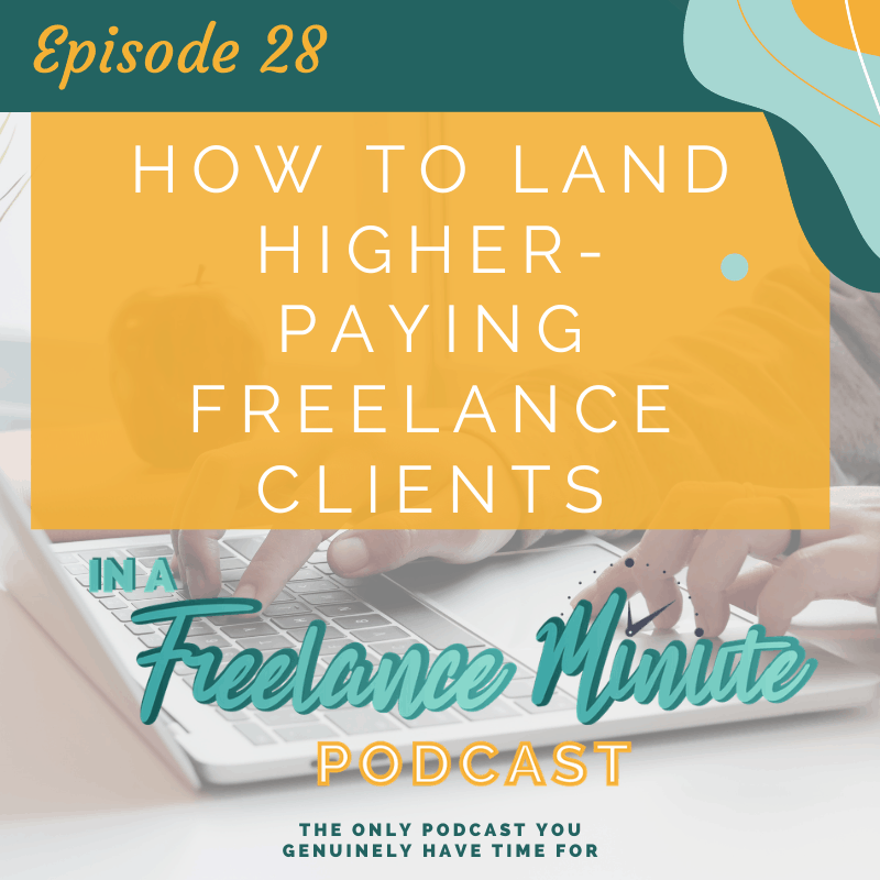 How to Land Higher-Paying Freelance Clients