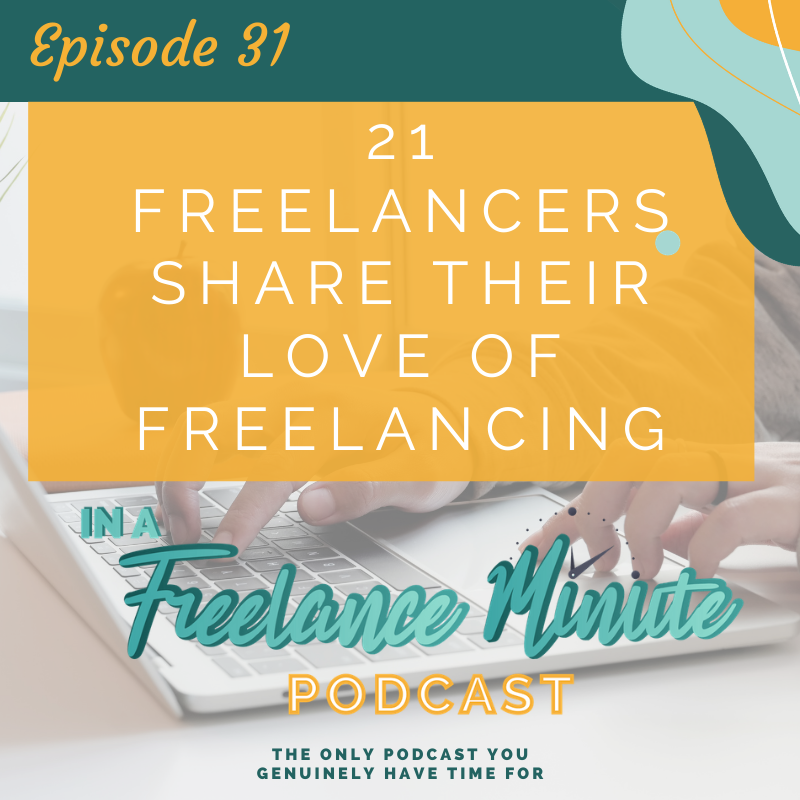 21 Freelancers Share Their Love of Freelancing