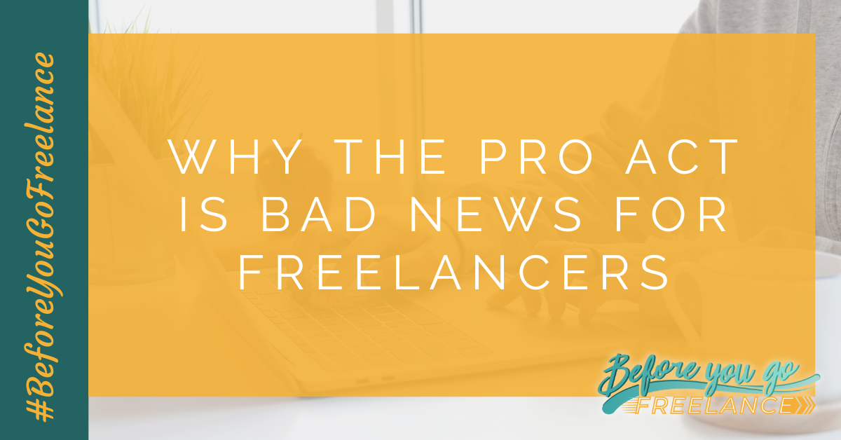 Why the Pro Act is Bad News for Freelancers